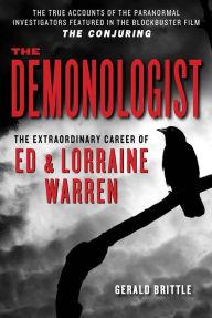 The Demonologist - The Extraordinary Career of Ed & Lorraine Warren