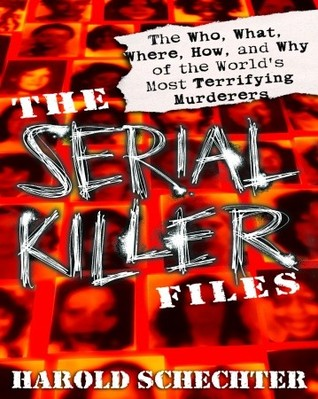 Harold Schecter,  professor of American culture at Queens College (CUNY), discusses depraved serial killers whose pathology includes everything known to psychiatry